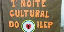 Ilep realiza 1ª Noite Cultural